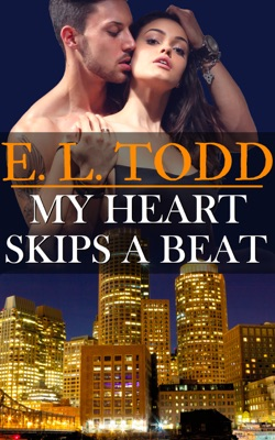 My Heart Skips a Beat (Forever and Ever #10) - E. L. Todd pdf download
