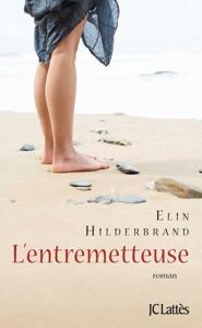 L'entremetteuse - Elin Hilderbrand pdf download