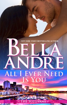All I Ever Need Is You - Bella Andre pdf download