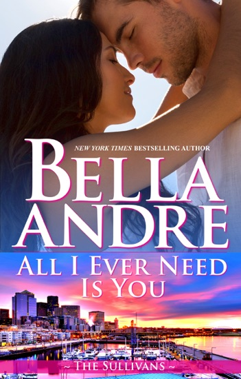 All I Ever Need Is You by Bella Andre PDF Download