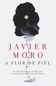 A flor de piel - Javier Moro pdf download