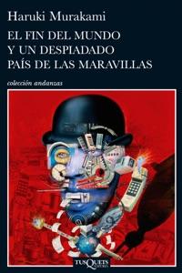 El fin del mundo y un despiadado país de las maravillas - Haruki Murakami pdf download