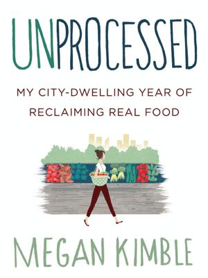 Unprocessed - Megan Kimble pdf download