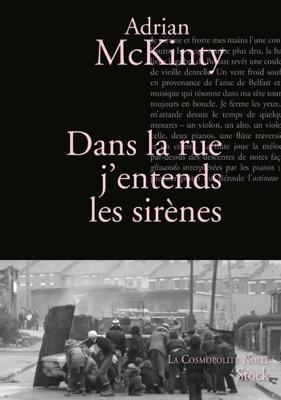 Dans la rue j'entends les sirènes - Adrian McKinty pdf download