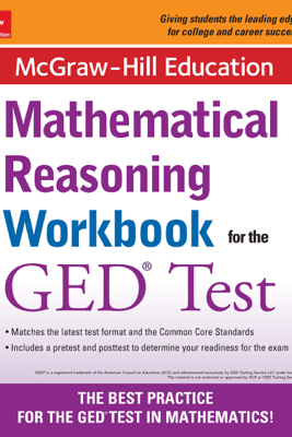 McGraw-Hill Education Mathematical Reasoning Workbook for the GED Test - McGraw-Hill