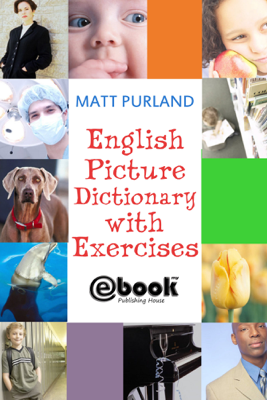 English Picture Dictionary with Exercises - Matt Purland