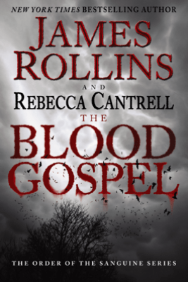 The Blood Gospel - James Rollins & Rebecca Cantrell