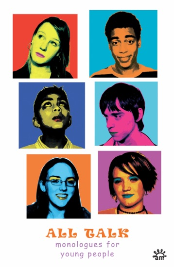 All Talk Monologues for Young People by Michael Harvey, Anne-Marie O'Connor, Peter Spafford, Mary Cooper, Carla Monvid-Jenkinson & Aelish Michael PDF Download