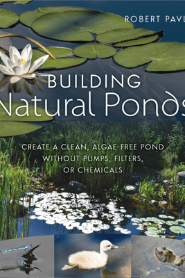 Building Natural Ponds - Robert Pavlis