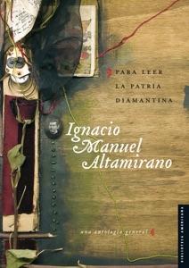 Para leer la patria diamantina - Ignacio Manuel Altamirano pdf download