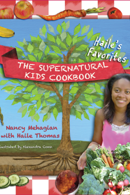 The Supernatural Kids Cookbook - Nancy Mehagian & Haile Thomas
