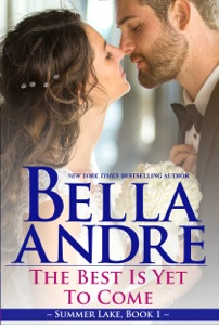 The Best Is Yet to Come: New York Sullivans Spinoff (Summer Lake, Book 1) - Bella Andre pdf download