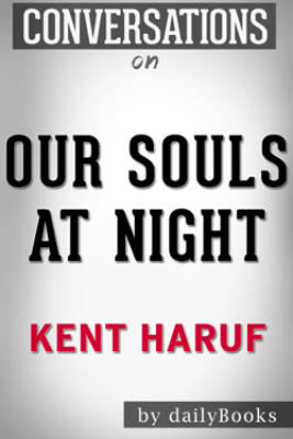 Our Souls at Night: A Novel By Kent Haruf  Conversation Starters - Daily Books