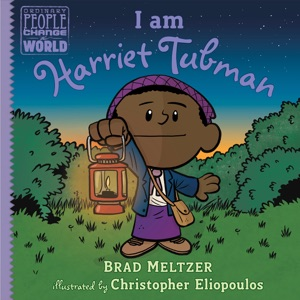 I am Harriet Tubman - Brad Meltzer & Christopher Eliopoulos pdf download