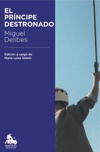 El príncipe destronado - Miguel Delibes pdf download