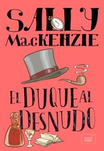 El duque al desnudo - Sally MacKenzie pdf download
