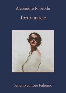 Torto marcio - Alessandro Robecchi pdf download