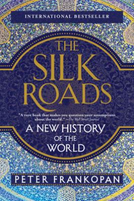 The Silk Roads - Peter Frankopan