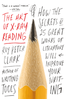 The Art of X-Ray Reading - Roy Peter Clark