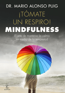 ¡Tómate un respiro! Mindfulness - Mario Alonso Puig pdf download