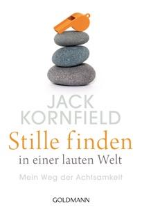 Stille finden in einer lauten Welt - Jack Kornfield pdf download