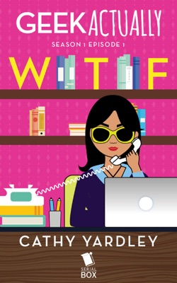WTF (Geek Actually Season 1 Episode 1) - Cathy Yardley, Cecilia Tan, Rachel Stuhler & Melissa Blue pdf download