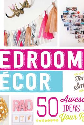DIY Bedroom Decor - Tana Smith