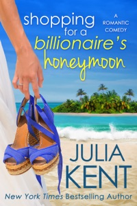 Shopping for a Billionaire's Honeymoon - Julia Kent pdf download