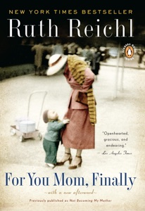 For You Mom, Finally - Ruth Reichl pdf download