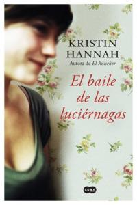 El baile de las luciérnagas - Kristin Hannah pdf download