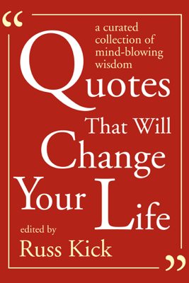 Quotes That Will Change Your Life - Russ Kick