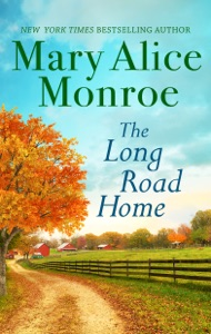 The Long Road Home - Mary Alice Monroe pdf download
