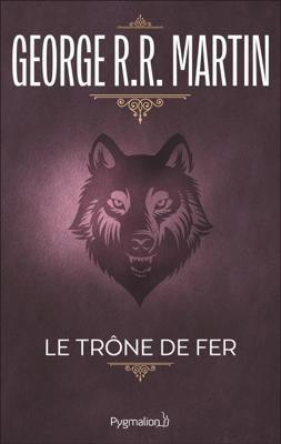 Le Trône de Fer (Tome 1) - La glace et le feu - George R.R. Martin pdf download