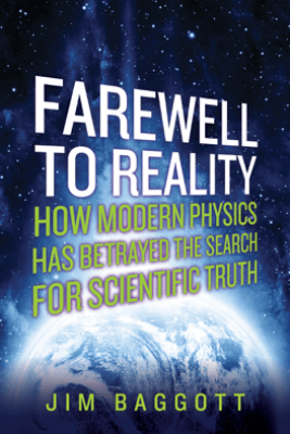 Farewell to Reality - Jim Baggott