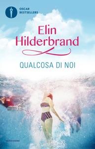 Qualcosa di noi - Elin Hilderbrand pdf download