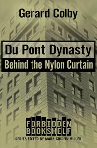 Du Pont Dynasty - Mark Crispin Miller & Gerard Colby pdf download