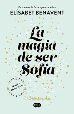 La magia de ser Sofía (Bilogía Sofía 1) - Elísabet Benavent pdf download