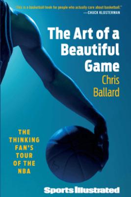 The Art of a Beautiful Game - Chris Ballard