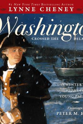 When Washington Crossed the Delaware - Lynne Cheney