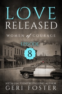 Love Released: Episode Eight - Geri Foster pdf download