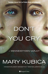 Don't You Cry – Menneisyyden varjot - Mary Kubica pdf download