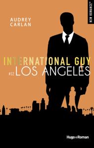 International Guy - tome 12 Los Angeles - Audrey Carlan pdf download