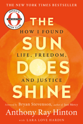 The Sun Does Shine - Anthony Ray Hinton & Lara Love Hardin