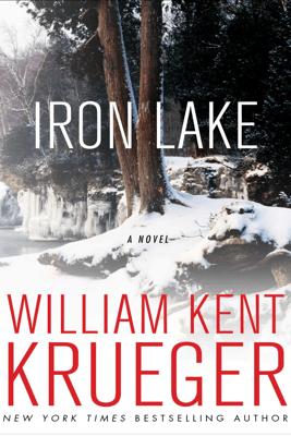 Iron Lake: Cork O'Connor, Book 1 - William Kent Krueger