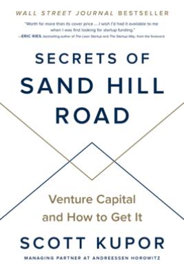 Secrets of Sand Hill Road - Scott Kupor