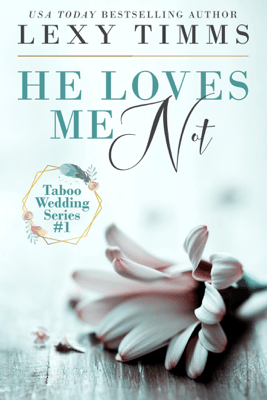 He Loves Me Not - Lexy Timms