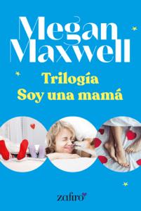 Trilogía Soy una mamá - Megan Maxwell pdf download