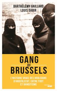 Gang of Brussels - Louis Dabir & Barthélémy Gaillard pdf download