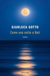 Come una notte a Bali - Gianluca Gotto pdf download