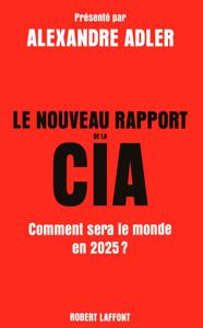Le Nouveau Rapport de la CIA - Anatole Muchnik, Claude Farny, Johan-Frédérik Hel Guedj & Alexandre Adler pdf download